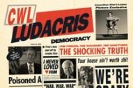 Cassettes Won&#8217;t Listen&#8217;s <em>Ludacris Democracy</em>
