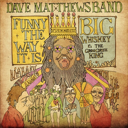 New dave matthews band funny the way it is stereogum for Big whiskey s
