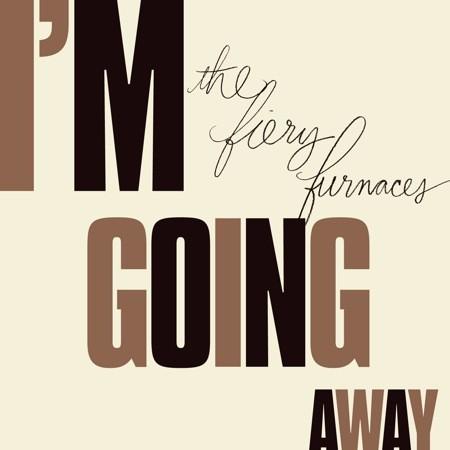 fiery-furnaces-im-going-away-album-art.jpg