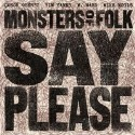 "New Monsters Of Folk – ""Say Please"""