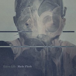 Extra Life – Made Flesh