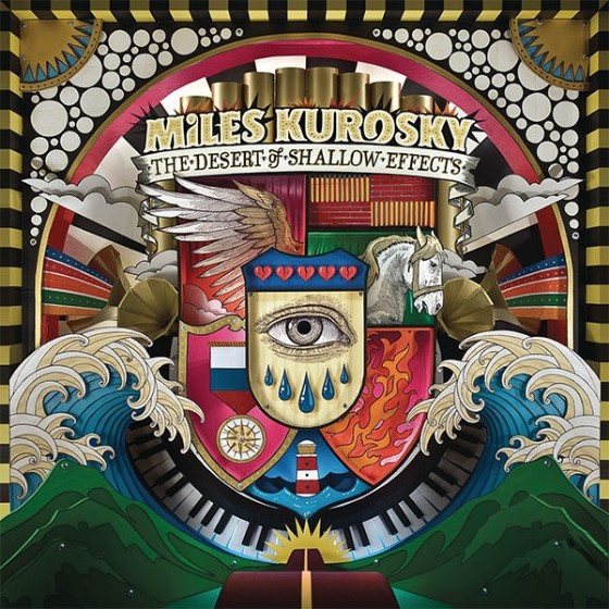 Miles Kurosky - The Desert Of Shallow Effects