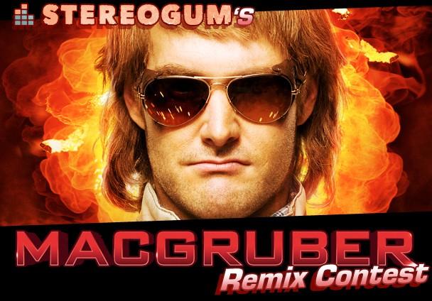 Stereogum MacGruber Remix Contest