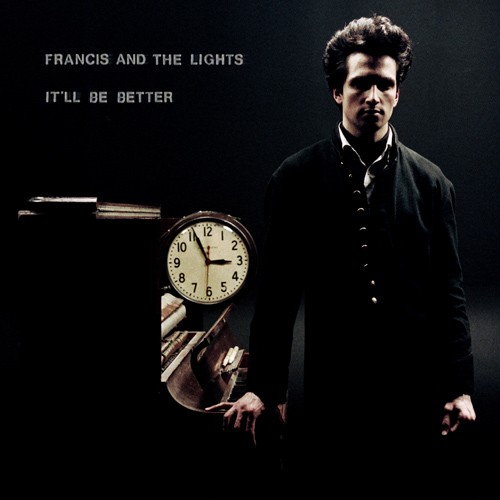 Francis And The Lights - It'll Be Better