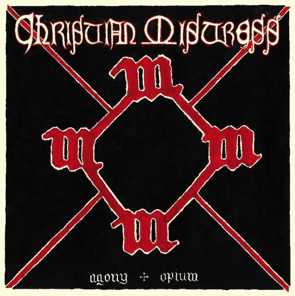 Christian Mistress - Agony & Opium