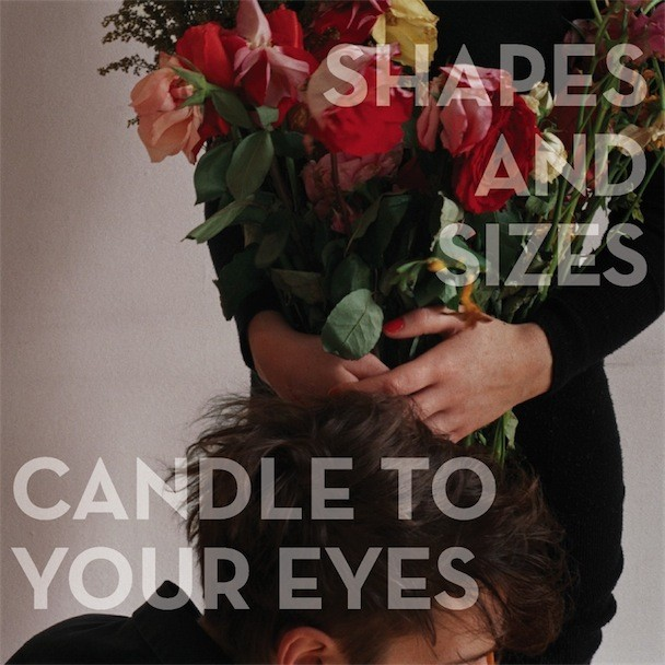 Shapes And Sizes - Candle To Your Eyes Album Artwork