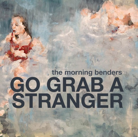 "the morning benders - ""Go Grab A Stranger"""