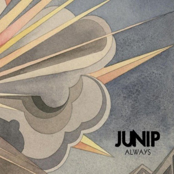 Junip Always 2010