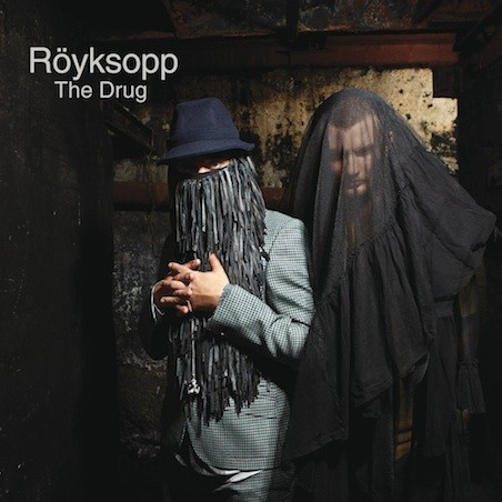 "Röyksopp - ""The Drug"""