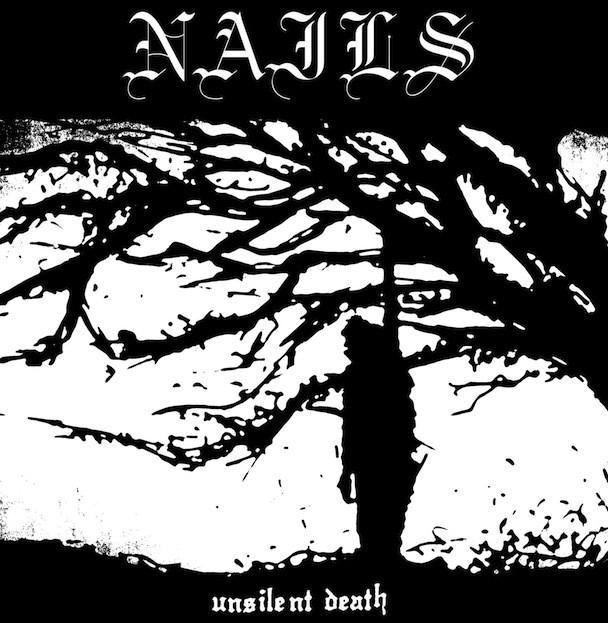 Nails - Unsilent Death