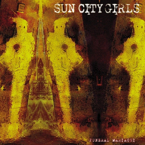 Sun City Girls - Funeral Mariachi