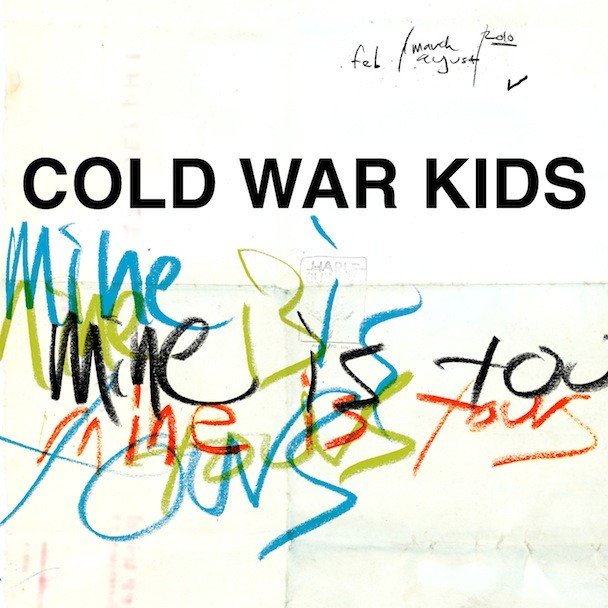 Cold War Kids Mine Is Yours Songs