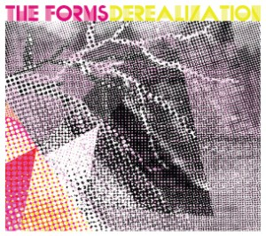 The Forms - Derealization