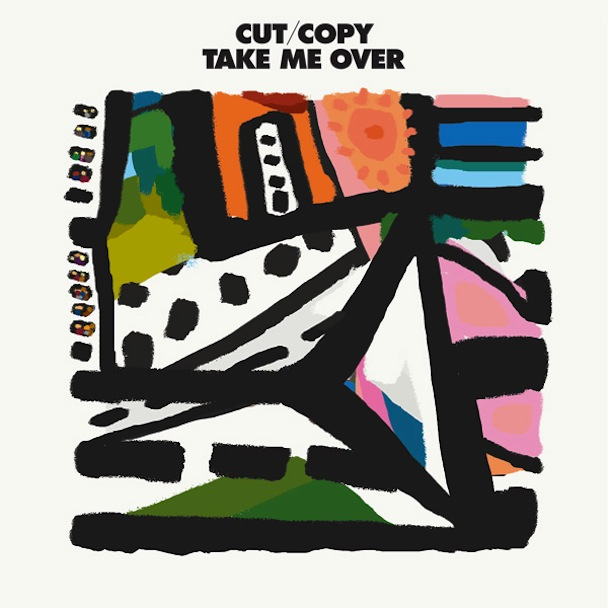 Cut Copy Take Me Over