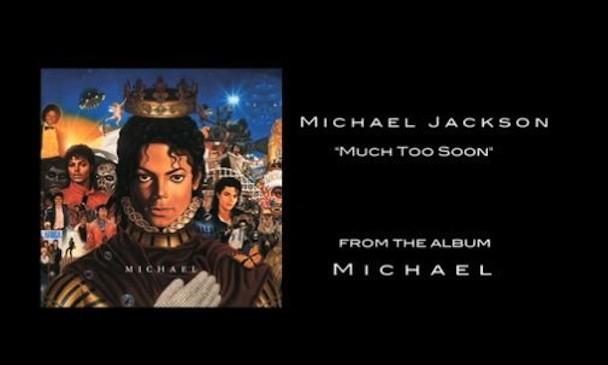 "Michael Jackson - ""Much Too Soon"""