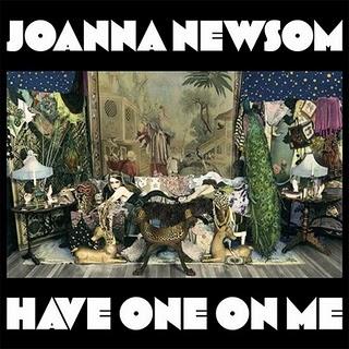 Joanna Newsom – Have One On Me