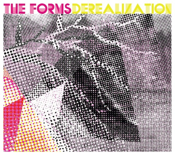The Forms - Derealization EP