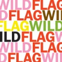 "Wild Flag – ""Glass Tambourine"""