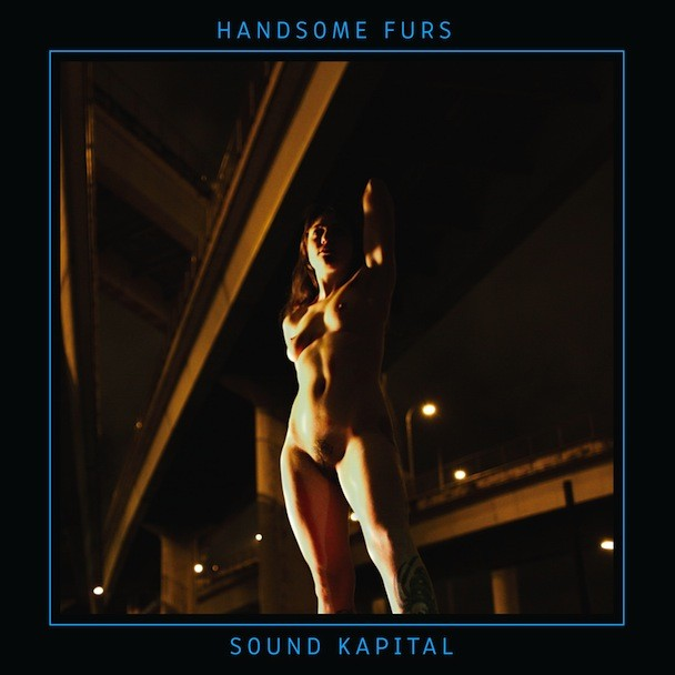 Handsome Furs - Sound Kapital