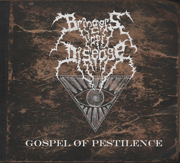 Bringers of Disease - Gospel Of Pestilence EP