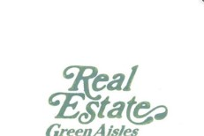 "Real Estate - ""Green Aisles"""