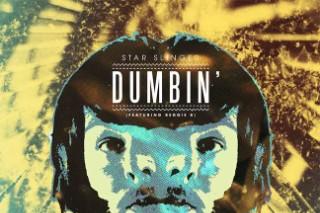 """Star Slinger – """"Dumbin'"""" (Feat. Reggie B)"""