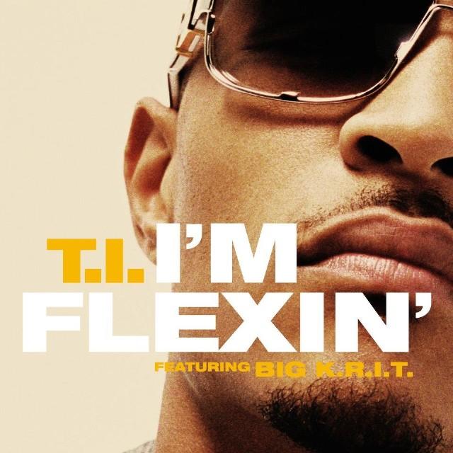 """T.I. - """"I'm Flexin'"""""""