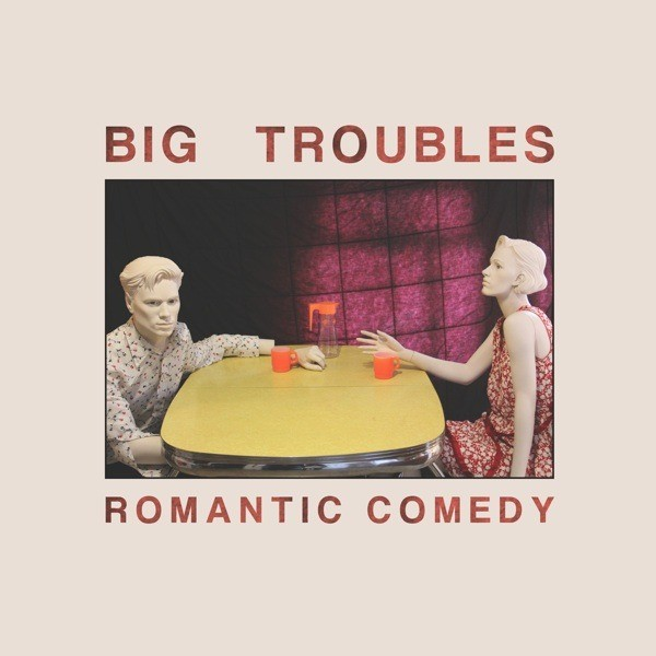 Big Troubles - Romantic Comedy