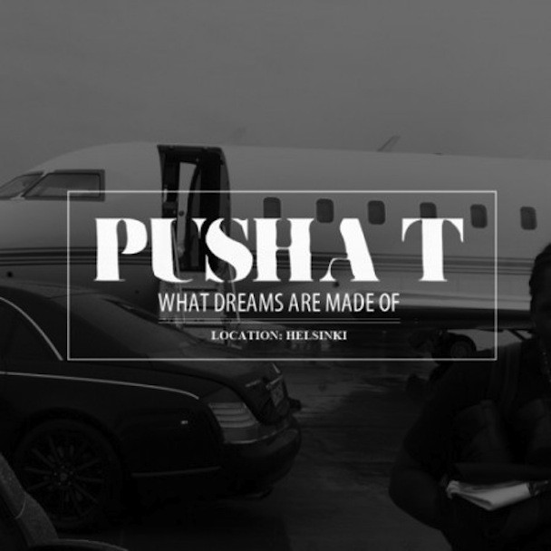 "Pusha T - ""What Dreams Are Made Of"""