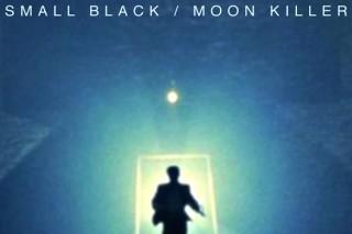 """Small Black – """"Moon Killer"""""""