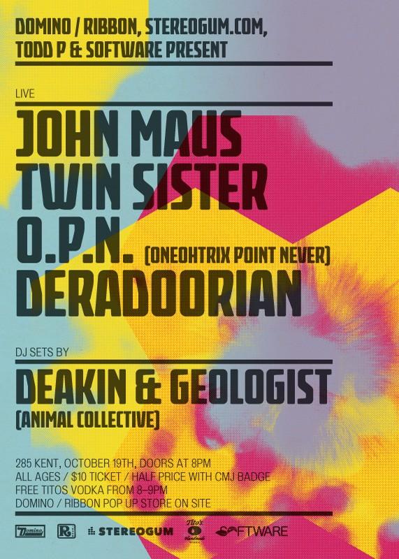 Domino/Ribbon + Stereogum + Todd P Present: John Maus, OPN, Twin Sister, Deradoorian & Animal Collective DJs @ CMJ 2011