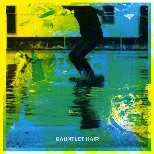 Stream Gauntlet Hair's Debut LP 'Gauntlet Hair'