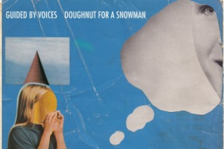 "Guided By Voices – ""Doughnut For A Snowman"""