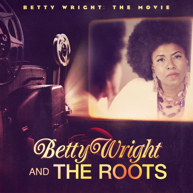 Betty Wright - The Movie