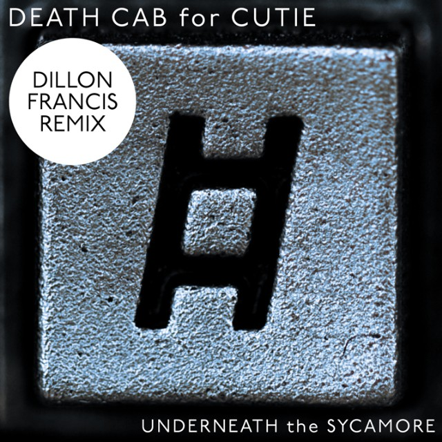 "Death Cab For Cutie - ""Underneath The Sycamore (Dillon Francis Remix)"""