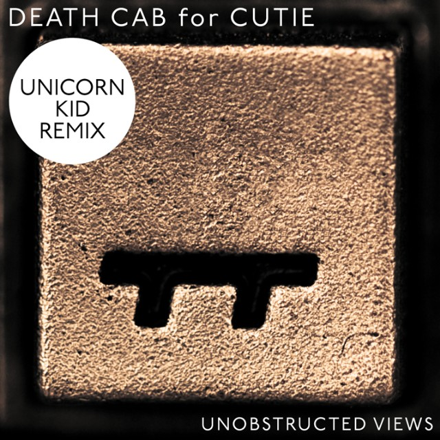 "Death Cab For Cutie - ""Unobstructed Views (Unicorn Kid Remix)"""