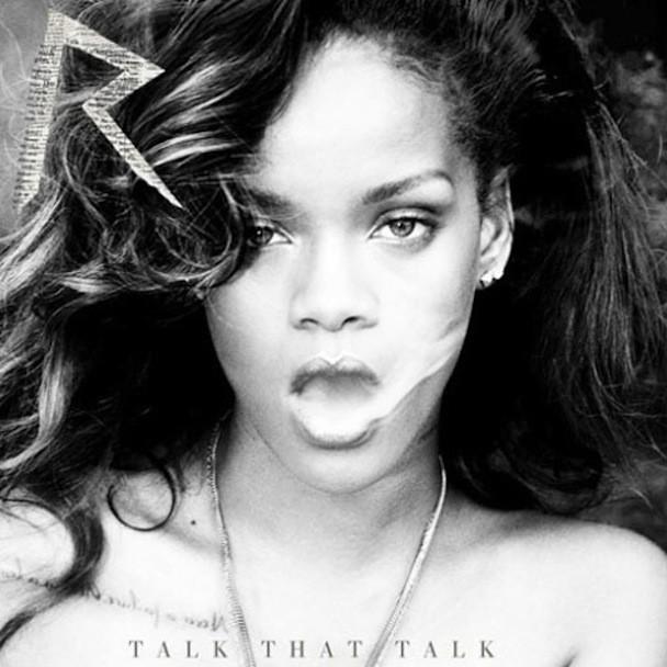 """Rihanna - """"Talk That Talk"""""""