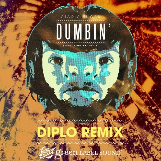 """Star Slinger - """"Dumbin' (Diplo Remix)"""""""