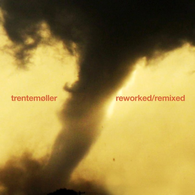Trentemoeller - Reworked/Remixed