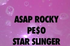 "ASAP Rocky – ""Peso (Star Slinger Refix)"""