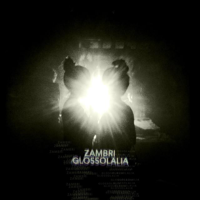 Zambri - Glossolalia