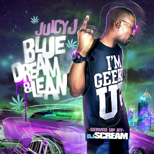 Juicy J - Blue Dream & Lean