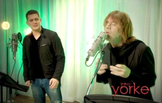 Michael Bublé & Fred Armisin as Thom Yorke