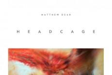 """Matthew Dear – """"Headcage"""""""