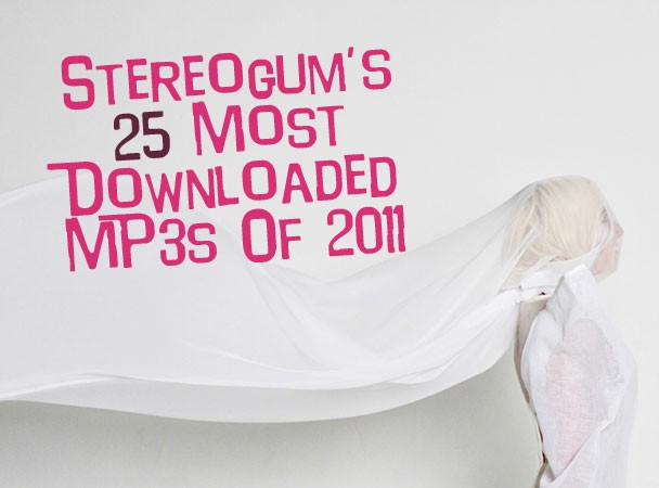Stereogum's 25 Most Downloaded MP3s of 2011
