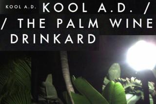 Download Kool A.D. <em>The Palm Wine Drinkard</em> Mixtape