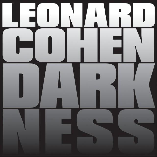 """Leonard Cohen - """"Darkness"""""""