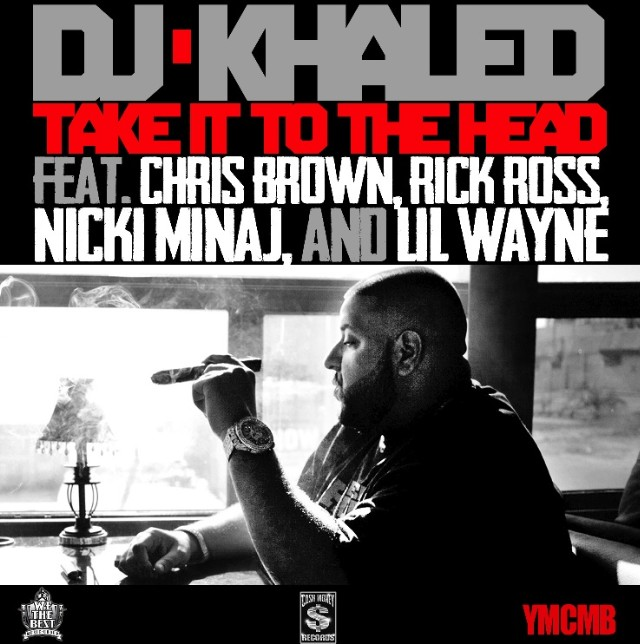 "DJ Khaled - ""Take It To The Head"""