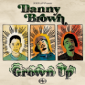 "Danny Brown – ""Grown Up"""