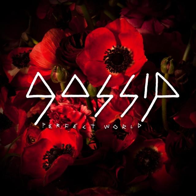 "Gossip - ""Perfect World"""